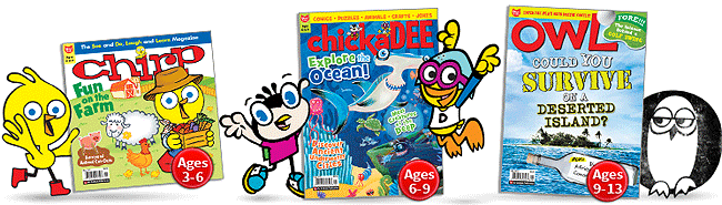 Subscribe to Chirp, chickaDEE and Owl Magazines!
