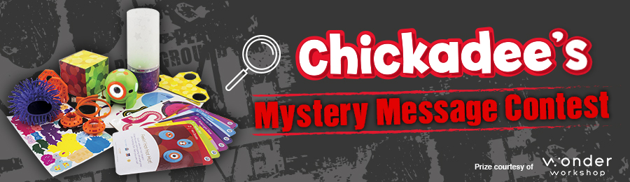 Chickadee Magazine Mystery Message Contest Banner