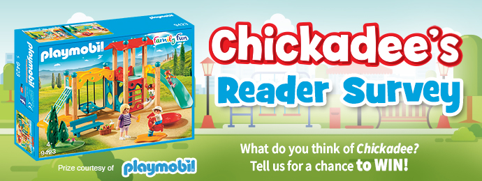 Chickadee Magazine: Reader Survey Contest